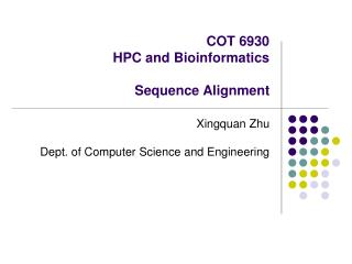 COT 6930 HPC and Bioinformatics Sequence Alignment