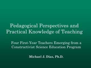 Pedagogical Perspectives and Practical Knowledge of Teaching
