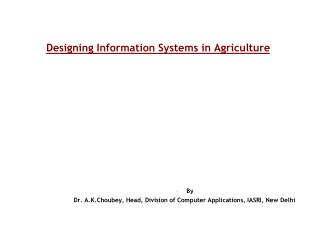 Designing Information Systems in Agriculture