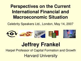 Jeffrey Frankel Harpel Professor of Capital Formation and Growth Harvard University