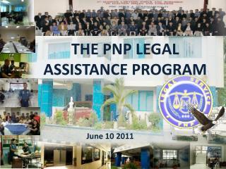 THE PNP LEGAL ASSISTANCE PROGRAM