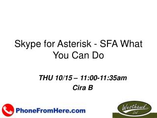 Skype for Asterisk - SFA What You Can Do