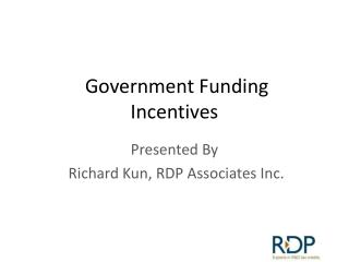 Government Funding Incentives