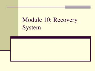 Module 10: Recovery System