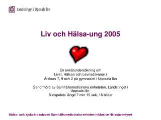 Liv och Hälsa-ung 2005