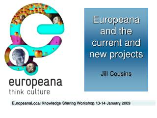 Europe ana and the current and new projects Jill Cousins