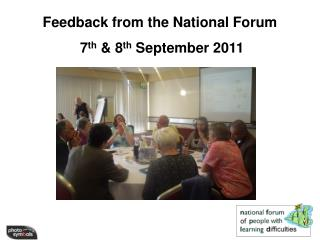 Feedback from the National Forum  7 th  & 8 th  September 2011