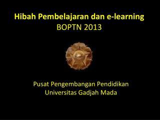 Hibah Pembelajaran dan e-learning BOPTN 2013