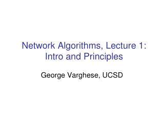 Network Algorithms, Lecture 1: Intro and Principles