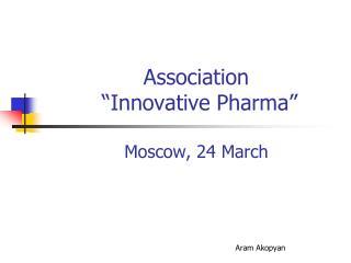 "Association  ""Innovative Pharma"" Moscow, 24 March"