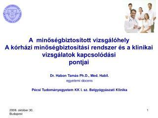 Dr .  Habon Tam�s Ph . D ., Med. Habil. egyetemi docens