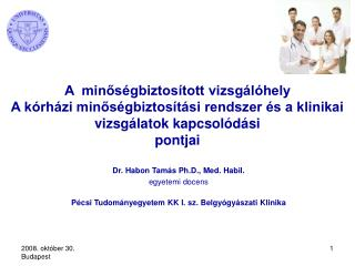 Dr .  Habon Tamás Ph . D ., Med. Habil. egyetemi docens