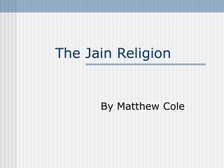 The Jain Religion