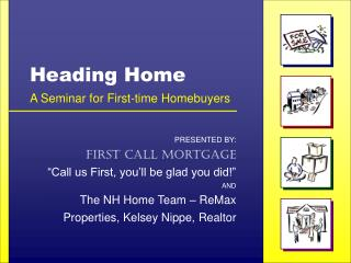 Heading Home A Seminar for First-time Homebuyers