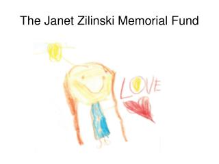 The Janet Zilinski Memorial Fund