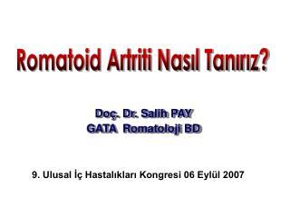 Doç. Dr. Salih PAY GATA  Romatoloji BD