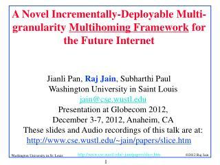 A Novel Incrementally-Deployable Multi-granularity  Multihoming Framework  for the Future Internet