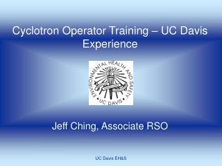 Cyclotron Operator Training – UC Davis Experience