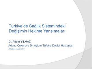 Türkiye'de Sağlık Sistemindeki  Değişimin Hekime Yansımaları
