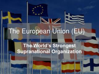 The European Union EU