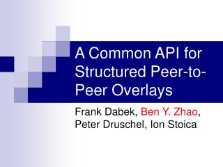 A Common API for Structured Peer-to-Peer Overlays
