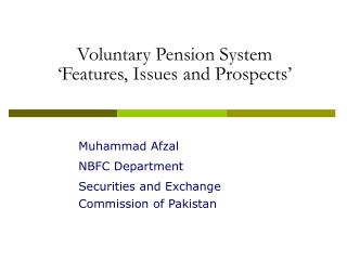 Voluntary Pension System   Features, Issues and Prospects