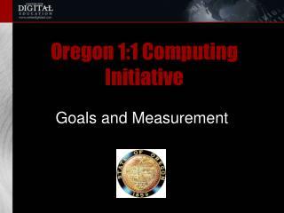 Oregon 1:1 Computing Initiative