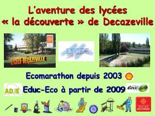 L'aventure des lycées  «la découverte» de Decazeville