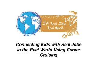Connecting Kids with Real Jobs in the Real World Using Career Cruising