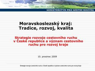 Moravskoslezský kraj:  Tradice, rozvoj, kvalita