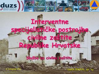 Interven tne specijalističk e postrojb e civilne zaštite Republike Hrvatsk e