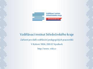 Vzdělávací institut Středočeského kraje Zařízení pro další vzdělávání pedagogických pracovníků