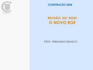 REVISÃO  DO  RGEU O NOVO RGE