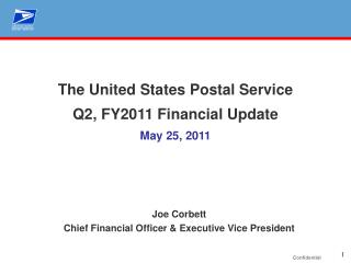 The United States Postal Service Q2, FY2011 Financial Update May 25, 2011