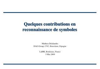 Quelques contributions en reconnaissance de symboles