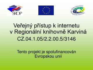Veřejný přístup k internetu  v Regionální knihovně Karviná CZ.04.1.05/2.2.00.5/3146