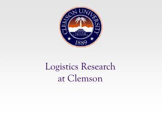 Logistics Research at Clemson