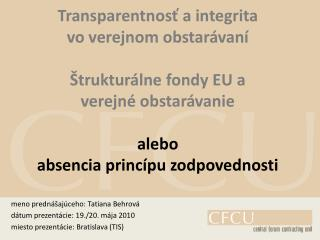 meno prednášajúceho: Tatiana Behrová dátum prezentácie: 19./20. mája 2010