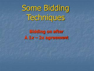 Some Bidding Techniques