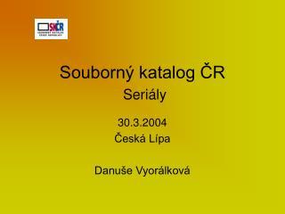 Souborný katalog ČR Seriály