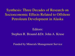 Editors: Stephen R. Braund &Dr. John A. Kruse Funded by Minerals Management Service