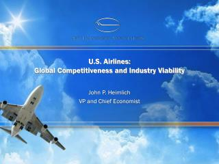 U.S. Airlines: Global Competitiveness and Industry Viability