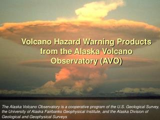 Volcano Hazard Warning Products from the Alaska Volcano Observatory (AVO)