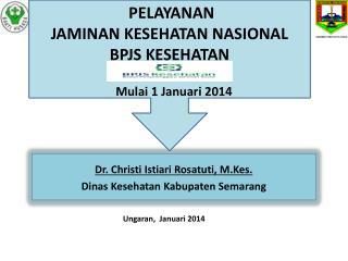 Dr.  Christi Istiari Rosatuti, M.Kes. Dinas Kesehatan Kabupaten Semarang