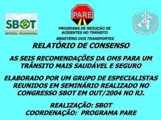 PROGRAMA DE REDUÇÃO DE ACIDENTES NO TRÂNSITO MINISTÉRIO DOS TRANSPORTES