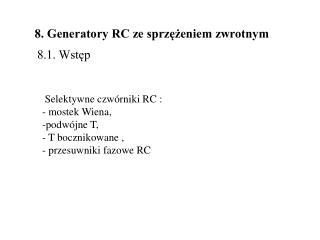 8. Generatory RC ze sprzężeniem zwrotnym