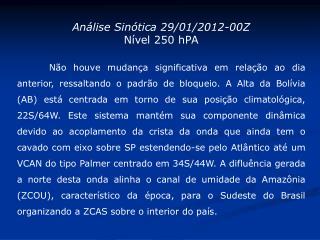 Análise Sinótica 29/01/2012-00Z Nível 250 hPA