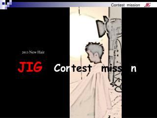 JIG Con test  missio n