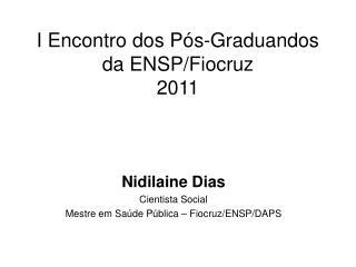 I Encontro dos P�s-Graduandos da ENSP/ Fiocruz 2011