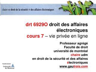 drt 6929O  droit des affaires électroniques cours 7  – vie privée en ligne